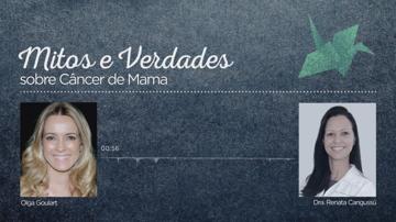 Mitos e Verdades – Câncer de Mama
