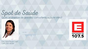 Quais as chances de gravidez com fertilização in vitro?