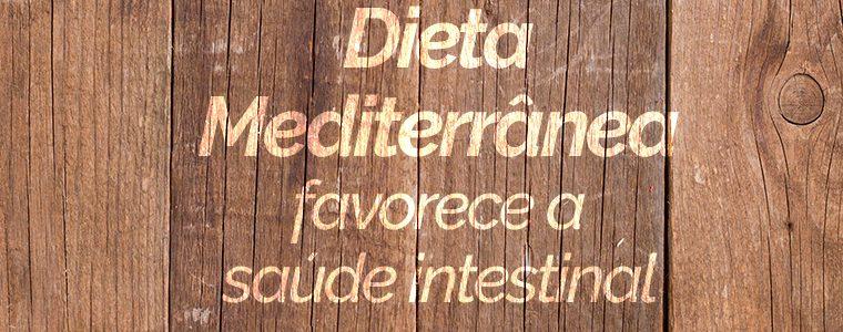 Dieta mediterrânea favorece a saúde intestinal