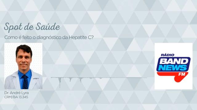 Como é feito o diagnóstico da Hepatite C?