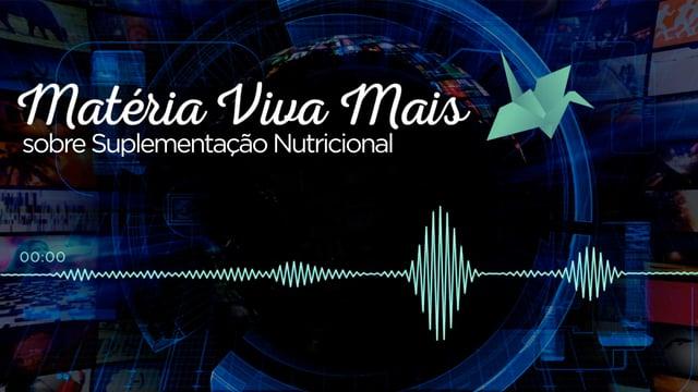 Matéria Viva Mais sobre Suplementação Nutricional