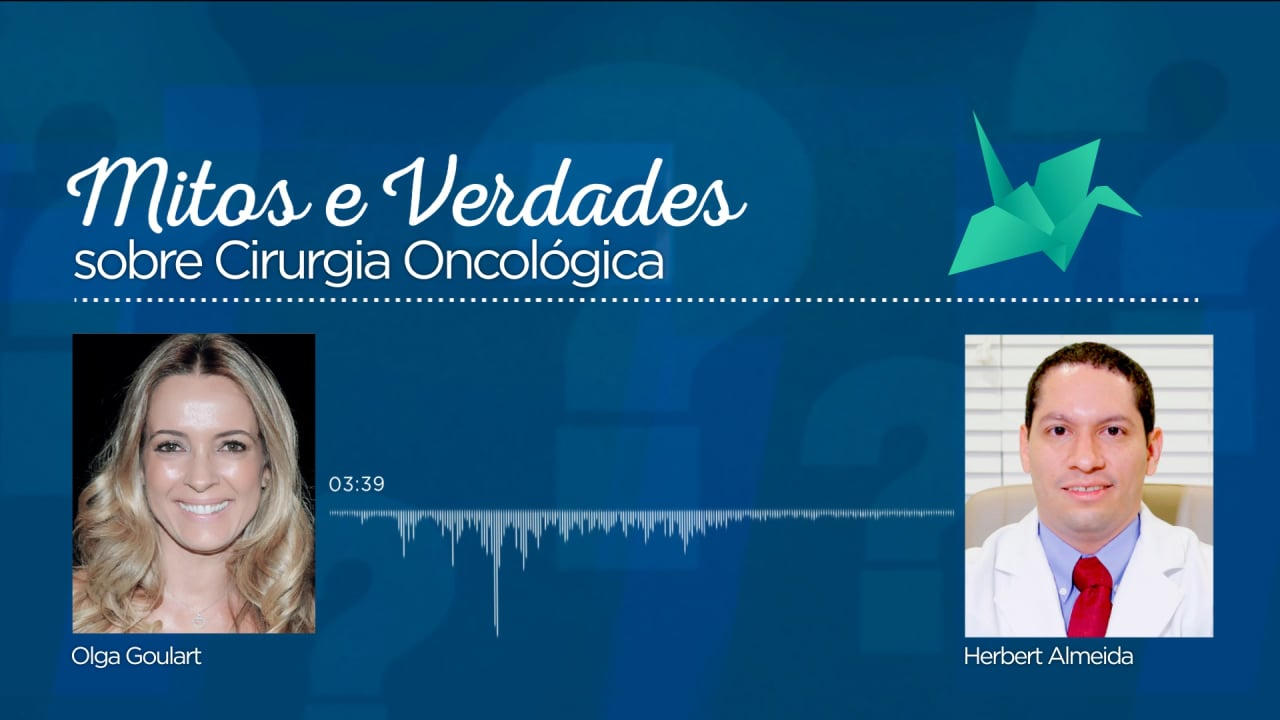 Mitos e Verdades – Cirurgia Oncológica