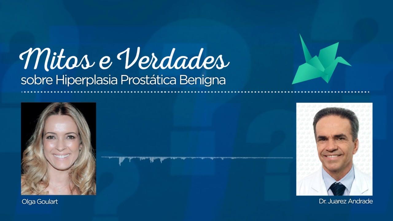 Mitos e Verdades – Hiperplasia Prostática Benigna
