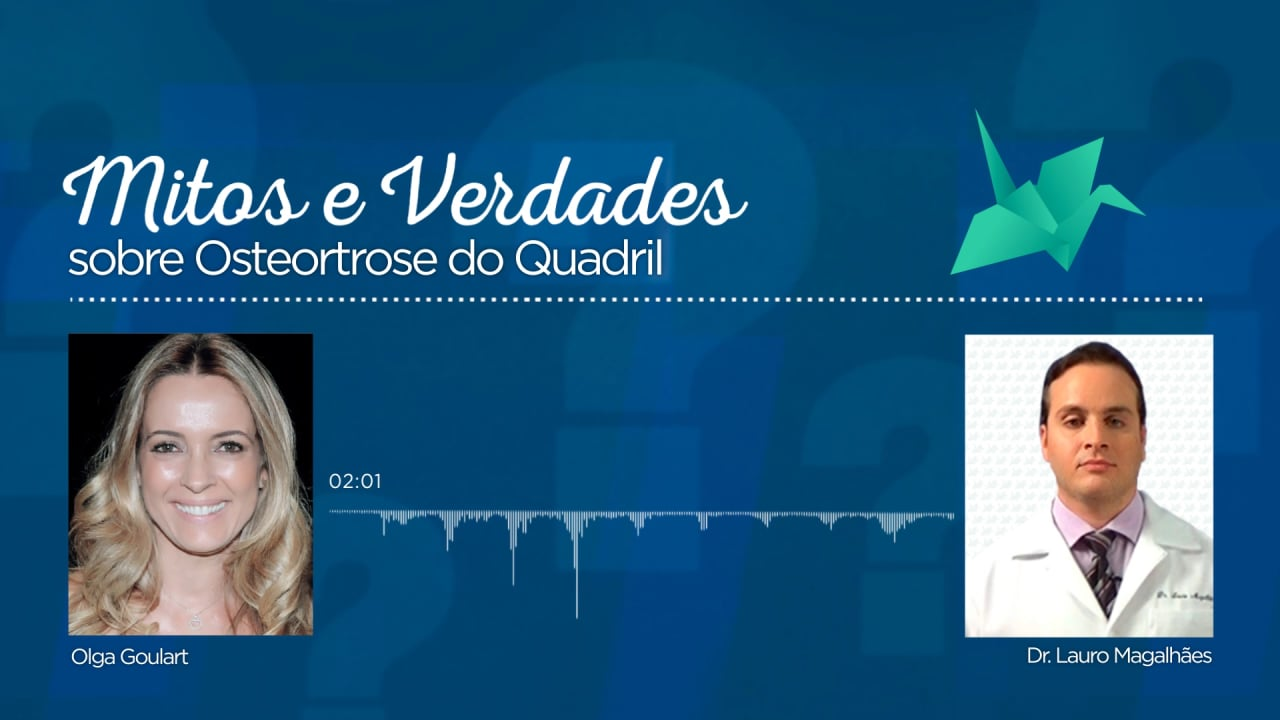 Mitos e Verdades – Osteoartrose do Quadril
