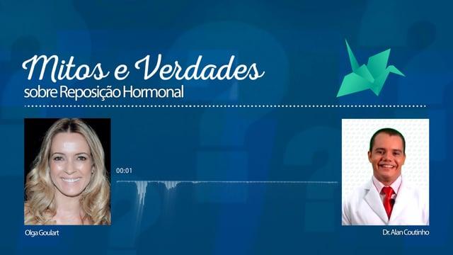 Mitos e Verdades sobre Reposição Hormonal