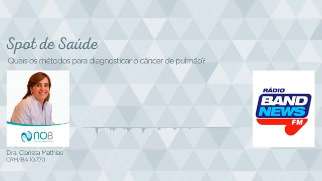 Quais os métodos para se diagnosticar o câncer de pulmão?