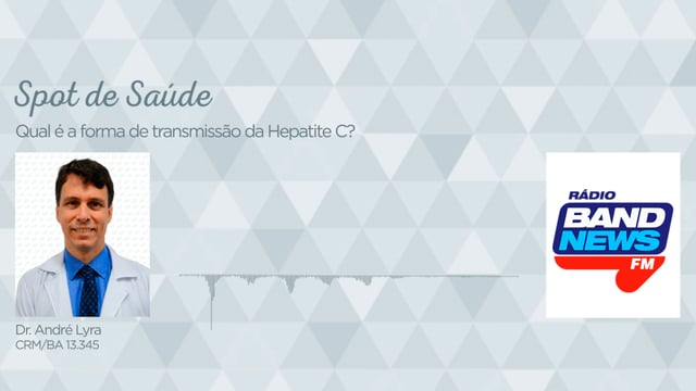 Qual é a forma de transmissão da Hepatite C?