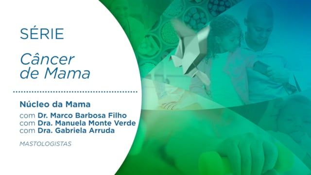 Núcleo da Mama III – Vídeo Completo
