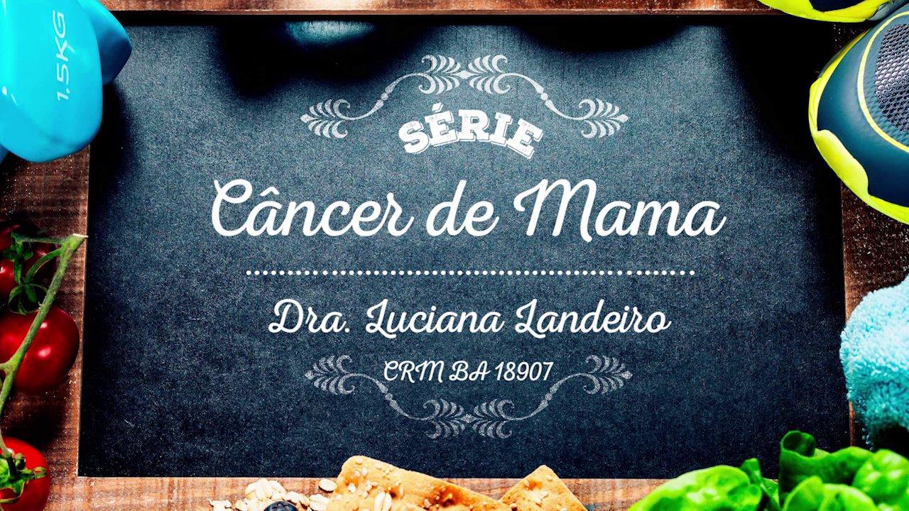 Vídeo completo – Câncer de Mama