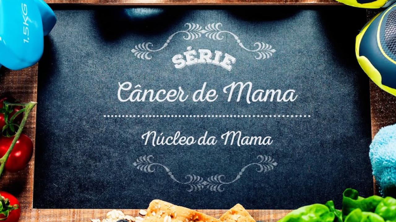 Vídeo Completo – Série Câncer de Mama
