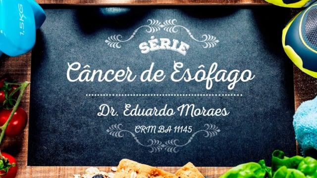 Vídeo Completo – Série Câncer de Esôfago