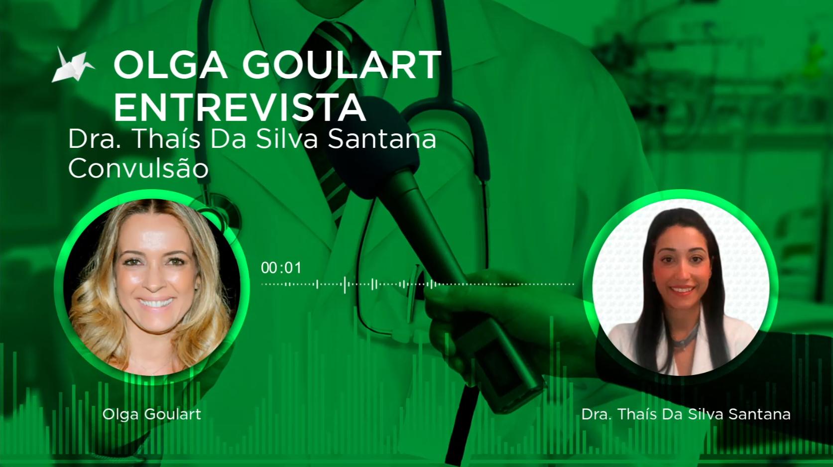 Entrevista – Dra. Thaís da Silva Santana – Convulsão